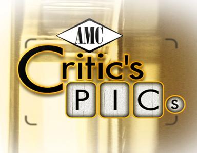 06_AMC Critics Picks